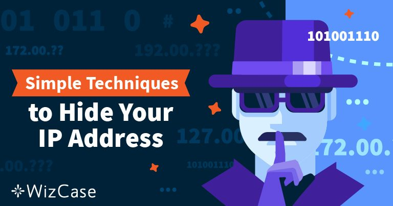 How to Hide Your IP Address and Become Anonymous in 2019