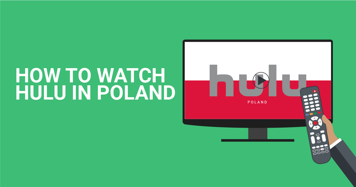 How to Watch Hulu in Poland
