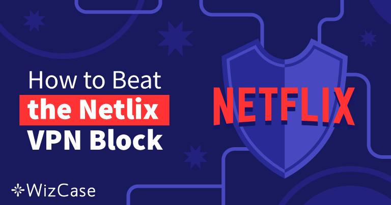 The 10 Best VPNs for Netflix That Still Work (Tested June 2019) Wizcase