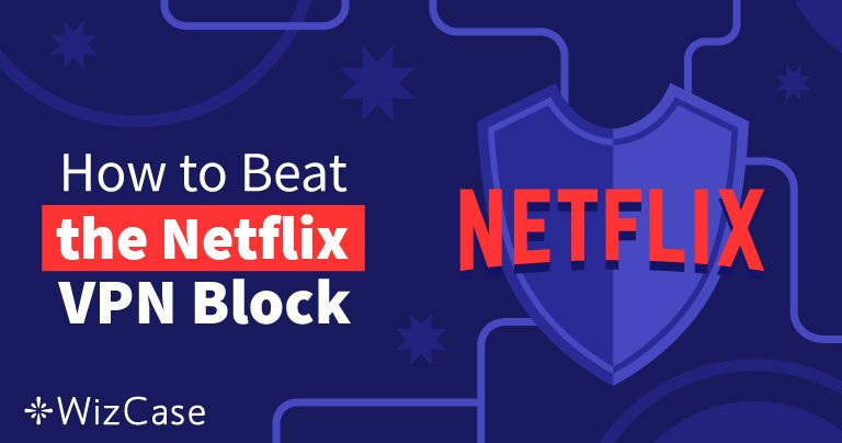 The 10 Best VPNs for Netflix That Still Work (Tested August 2019) Wizcase