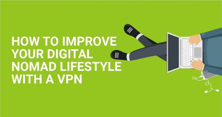 How to Improve Your Digital Nomad Life with a VPN