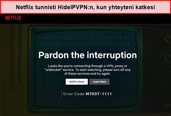 Näyttökuva Netflix-virheestä, kun HideIPVPN-yhteys katkesi.