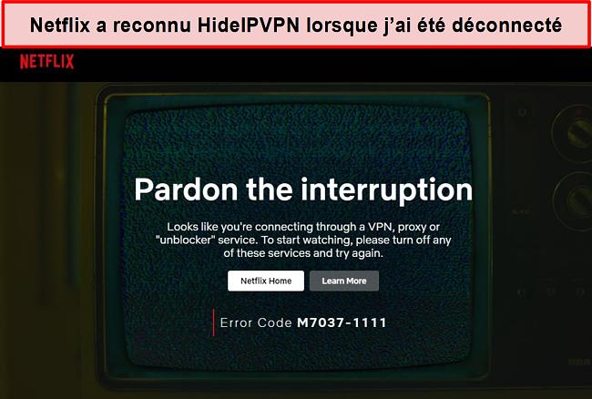 Capture d'écran de l'erreur Netflix lorsque la connexion de HideIPVPN a été interrompue.