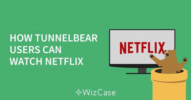 How TunnelBear Users can Watch Netflix