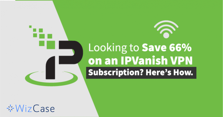 Save 66% with this IPVanish Coupon (Tested Fall 2018) Wizcase