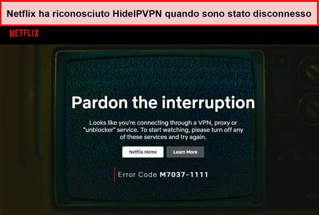 Screenshot dell'errore Netflix quando la connessione di HideIPVPN si è interrotta.