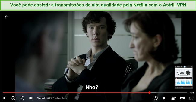 Captura de tela do Astrill VPN conectado a um servidor dos EUA e transmitindo Sherlock no Netflix.