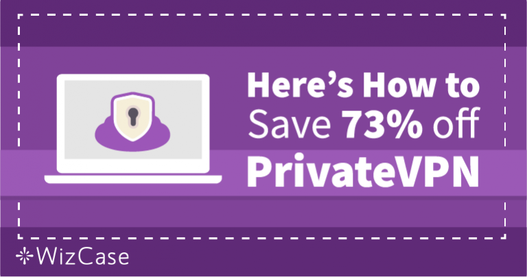 Use PrivateVPN Coupon and Save 73% + 3 Free Months Wizcase