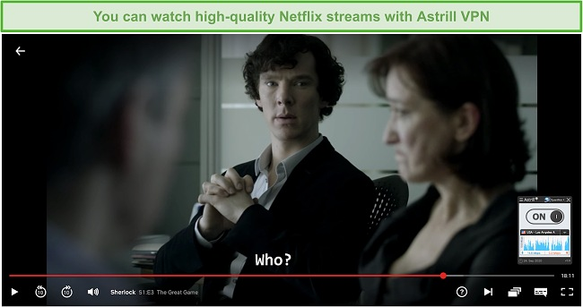 Screenshot of Astrill VPN connected to a US server and streaming Sherlock on Netflix.