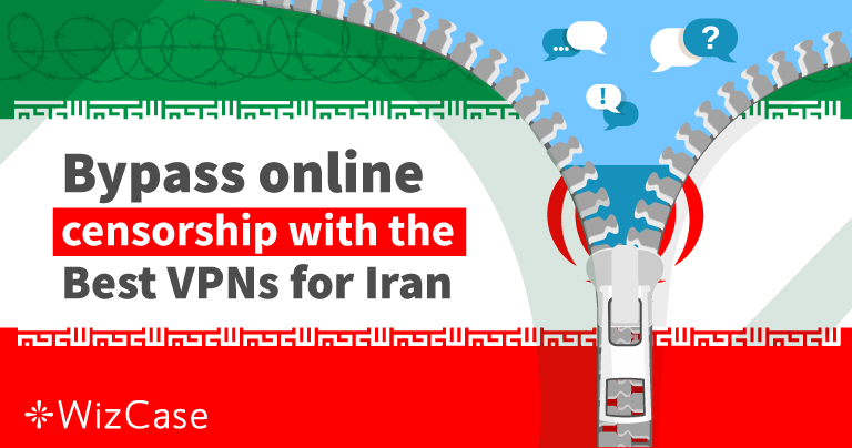 The 6 Best VPNs To Use In Iran – Unblock All Websites Safely