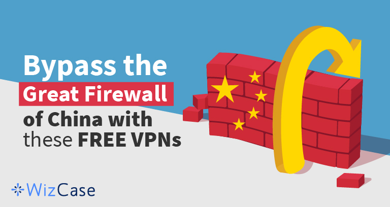 4 Best FREE VPNs for China 2020 (Works With iPhone, Android + More)