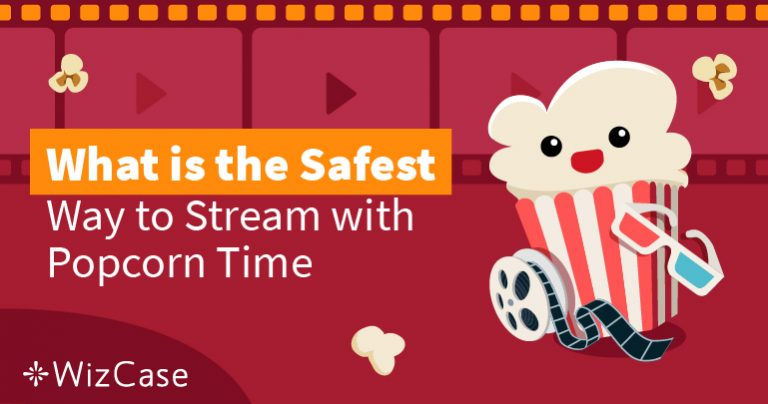 Is Popcorn Time Still Safe in 2021?
