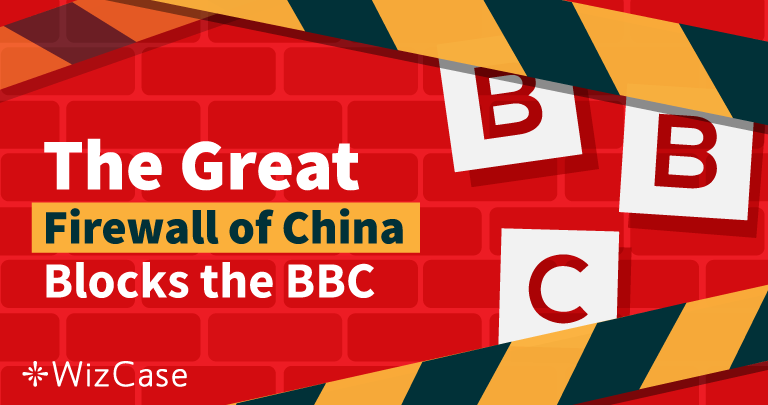 China Just Blocked the BBC – Here's how to Unblock it