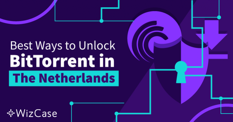 Best Ways to Unlock BitTorrent in The Netherlands