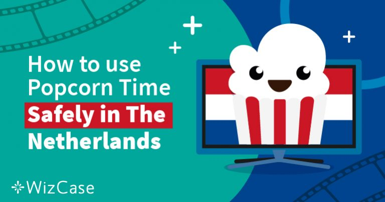 How to use Popcorn Time Safely in The Netherlands
