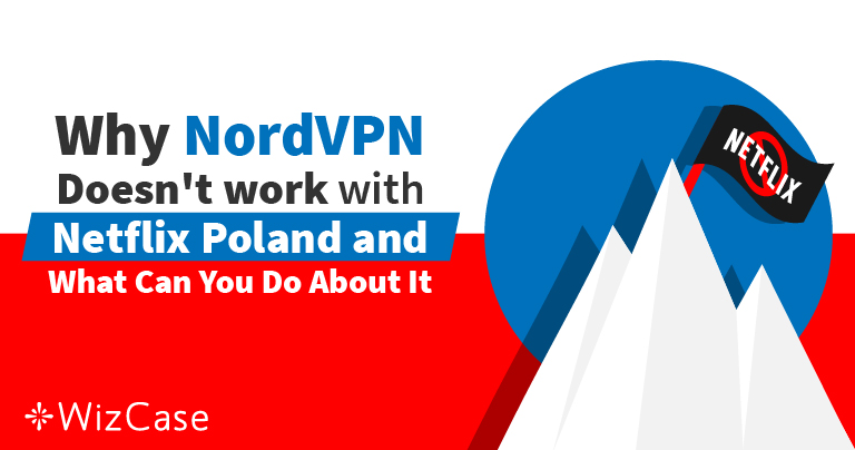 NordVPN is Working With Netflix Again in Poland (Tested 2019)