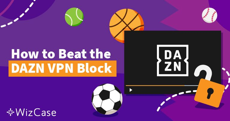 How to Unblock & Watch DAZN for Italy, Canada & Japan – 2019 Wizcase