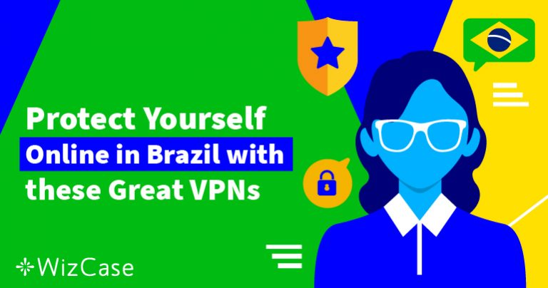5 Best VPNs in Brazil for Security & Online Freedom in 2019