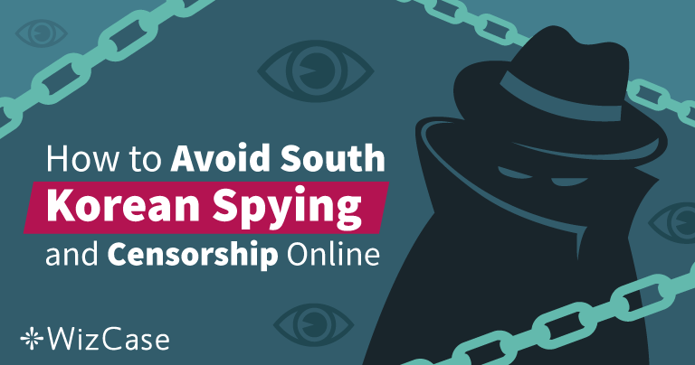How to Avoid South Korean Spying and Censorship Online
