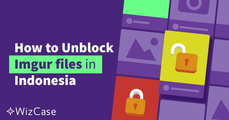 How to Unblock Imgur files in Indonesia