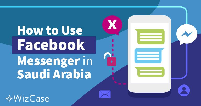 How to Gain Access to Facebook Messenger in Saudi Arabia