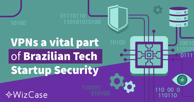 VPNs a vital part of Brazilian tech startup security