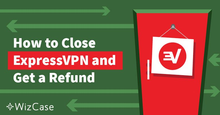 How to Cancel ExpressVPN & Get Refunded – Tested January 2021