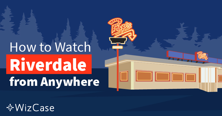 How to Watch Online Season 3 of CW's Riverdale From Anywhere