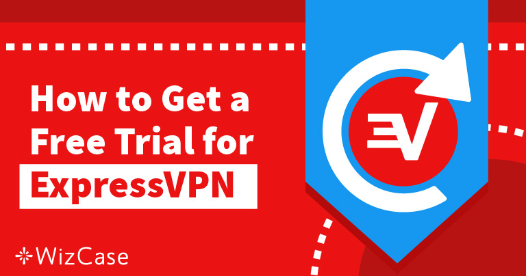 Want an ExpressVPN Free Trial in 2019? Read This First