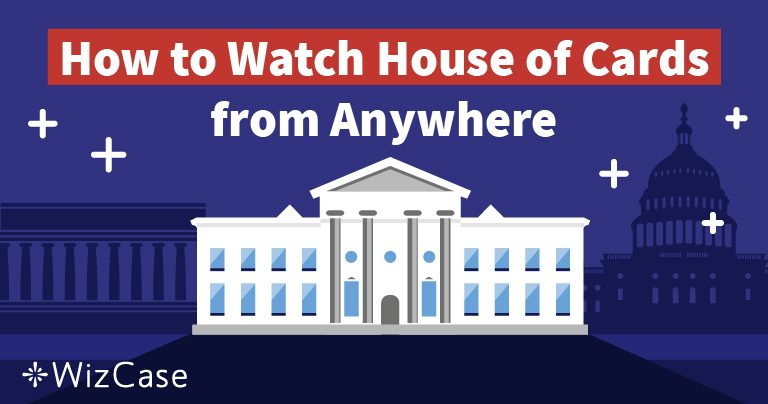 How to Watch House of Cards Season 6 From Anywhere