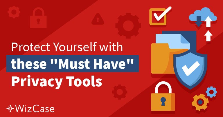 24 Privacy Tools that will Protect Your Anonymity (2020)