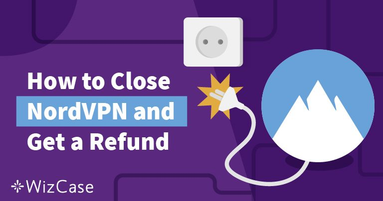How to Cancel NordVPN and Get a Refund in 2020 (Only 4 Steps!)