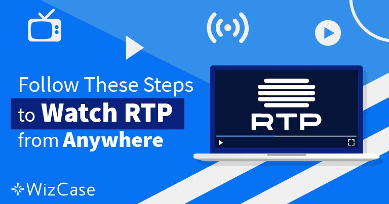 How to Watch RTP Outside of Portugal