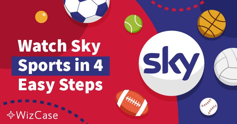 Stream SkySports and Bypass the Geo Block in 4 Steps in 2020