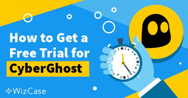 How to Get CyberGhost Free Trial for 45 Days in 2020 (Works 100%!) Wizcase