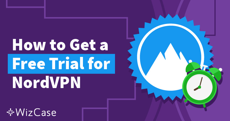 Want to Try NordVPN for Free – Here's How – Updated