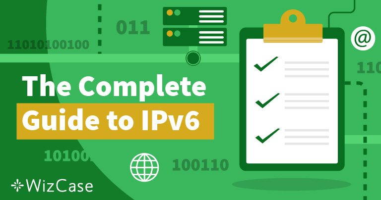 What is IPv6 and Why You Should Care Wizcase