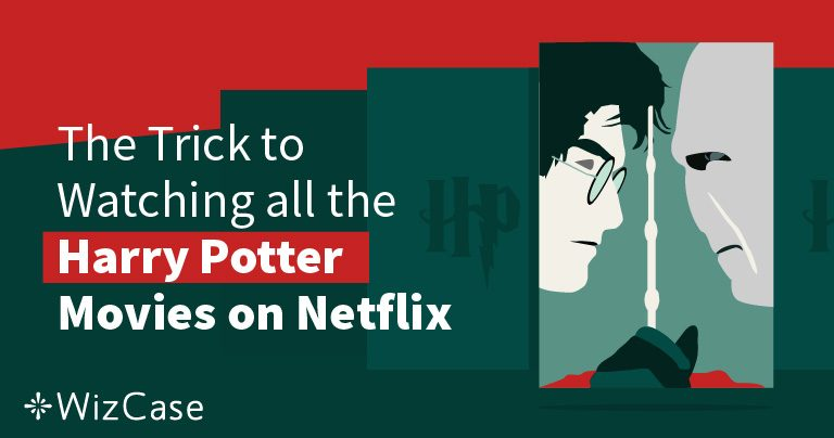 Watch Harry Potter on Netflix in 2020 From Anywhere (Tip: Do This First)