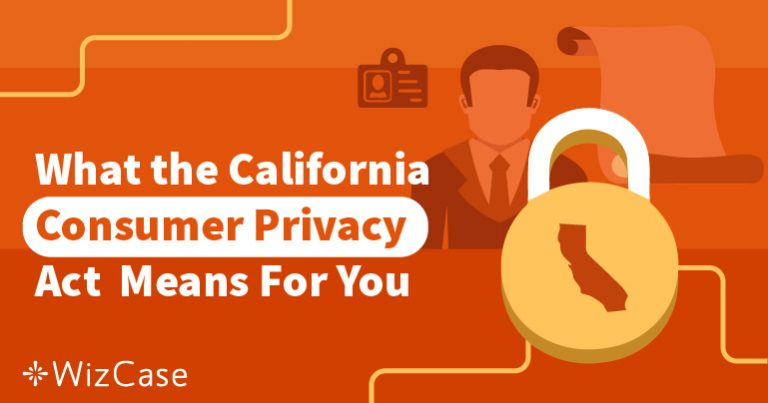 What is the New California Consumer Privacy Act? The Ultimate Guide