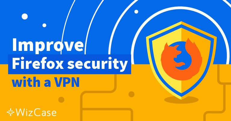 Best 5 VPNs to use with Firefox