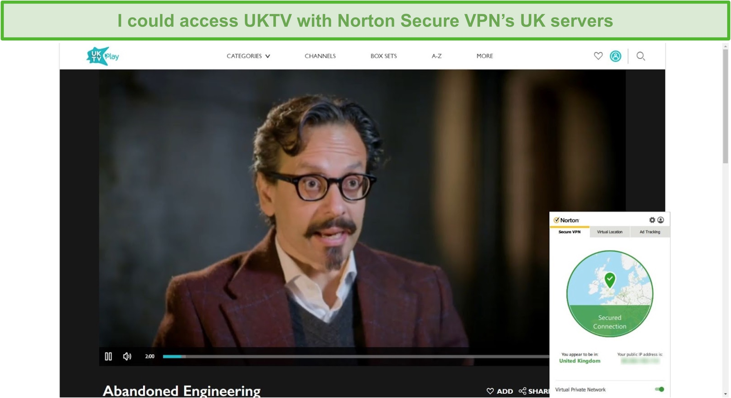 Screenshot of Norton Secure VPN unblocking UKTV and streaming Abandoned Engineering.