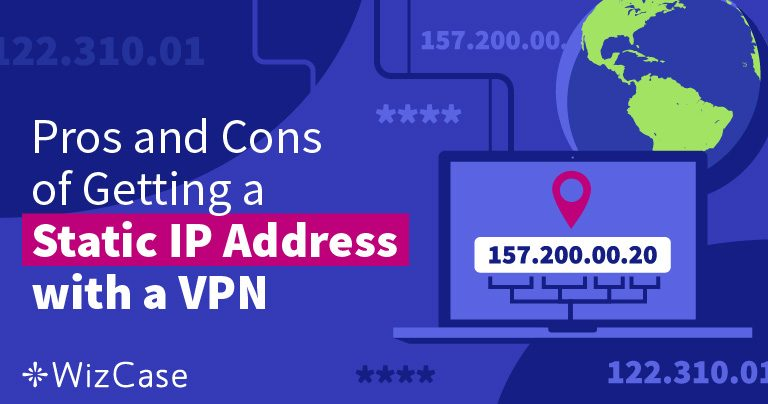 What Is a Static IP Address and Why Do You Need One? Wizcase