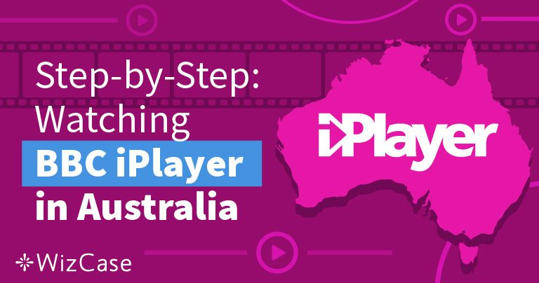 How to Watch BBC iPlayer in Australia (Tested August 2020)