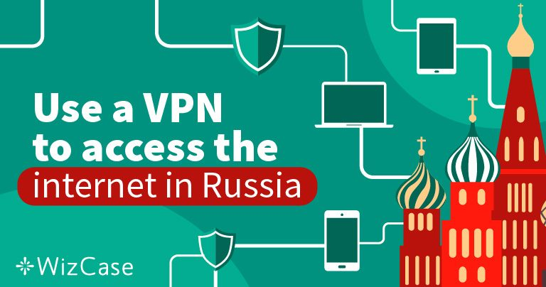 The 5 Best VPNs For Russia To Bypass Online Censorship in 2020