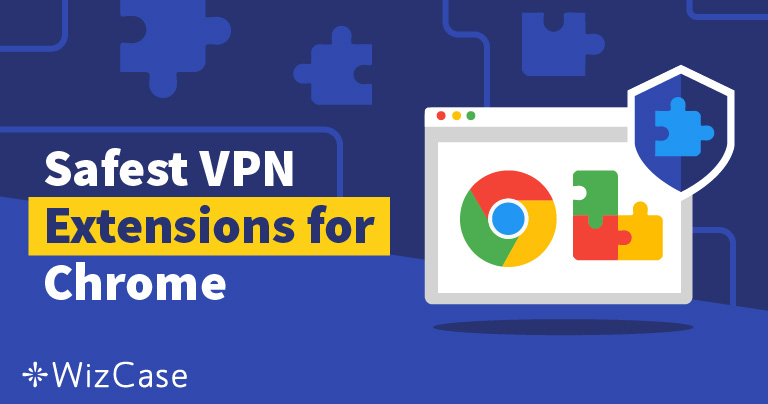 4 Best VPN & Proxy Extensions for Chrome in 2019