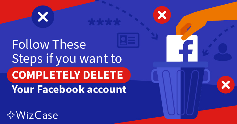 5 Steps to Delete 100% of Your Data From Your Facebook Account