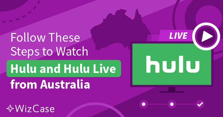 How to Watch Hulu and Hulu Live from Australia Wizcase