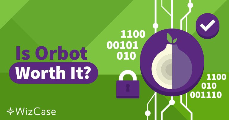 Here's a Complete Orbot Review – Is it REALLY Anonymous?