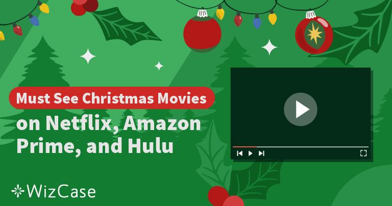 Top Christmas Movies on Netflix, Amazon Prime and Hulu