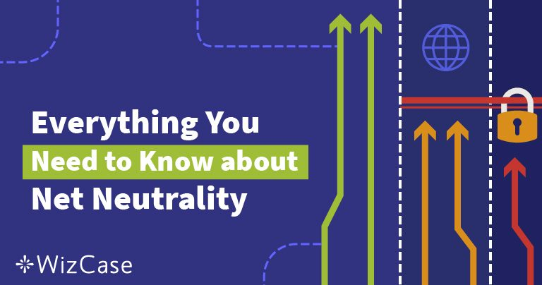 What is Net neutrality? The ultimate guide (Updated 2018) Wizcase